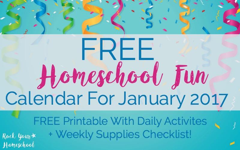 Free Homeschool Fun Calendar For January 2017 - Rock Your Homeschool