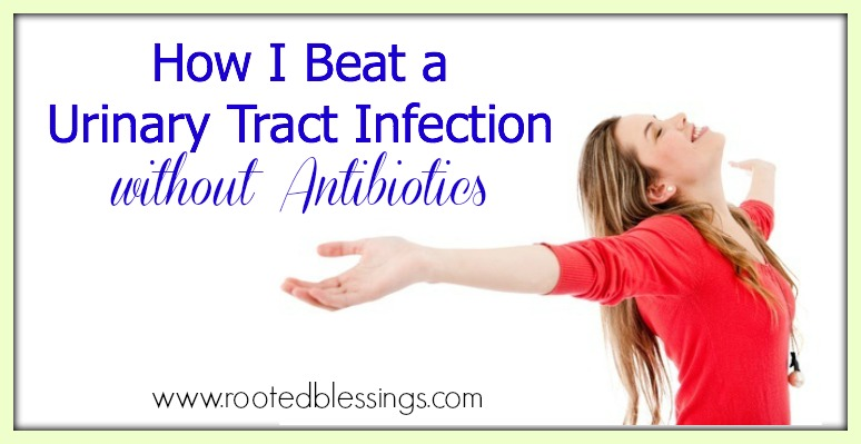 How I Beat a Urinary Tract Infection (UTI) without Antibioitcs