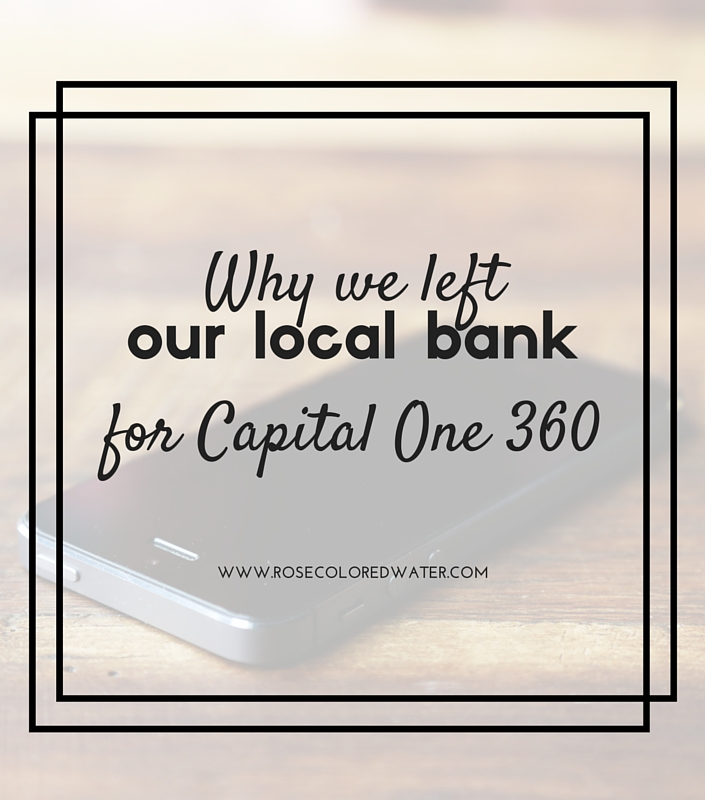 Why We Left our Local Bank for Capital One 360   Rose Colored Water #onlinebanking #money #finance