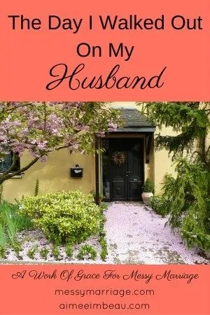 The-Day-I-Walked-Out-On-My-Husband-Pinterest-300x450
