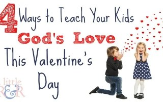 4 Ways to Teach Your Kids God's Love for Valentine's Day