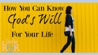 How to Know God's Will For Your Life + A Little R & R Wednesdays – a linky party #144