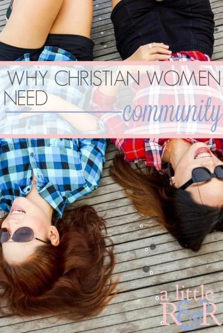 Here is why Christian women need community, and what I am doing to create a new community for Christian women called Daily Christian Living!
