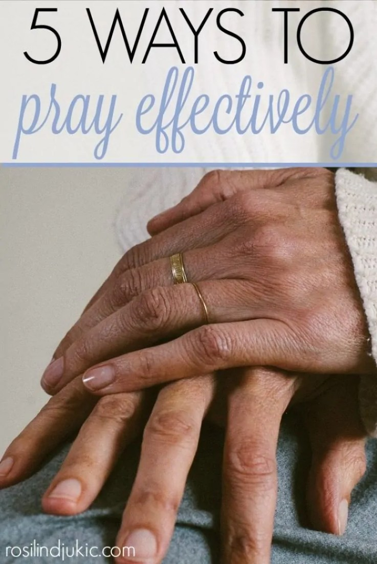 Learning how to pray effectively can seem daunting or illusive, but it doesn't have to be. Click through to learn 5 simple ways to begin praying effective prayers that avail much!