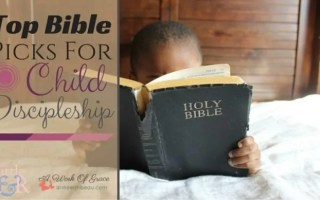 Top Bible Picks For Child Discipleship
