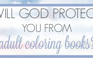 Will God Protect You From Adult Coloring Books?
