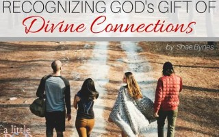 Recognizing God's Gift of Divine Connections