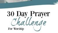 30 Day Prayer Challenge for Worship