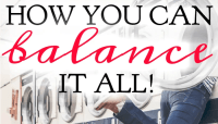 How You Can Balance It All + Free Printable