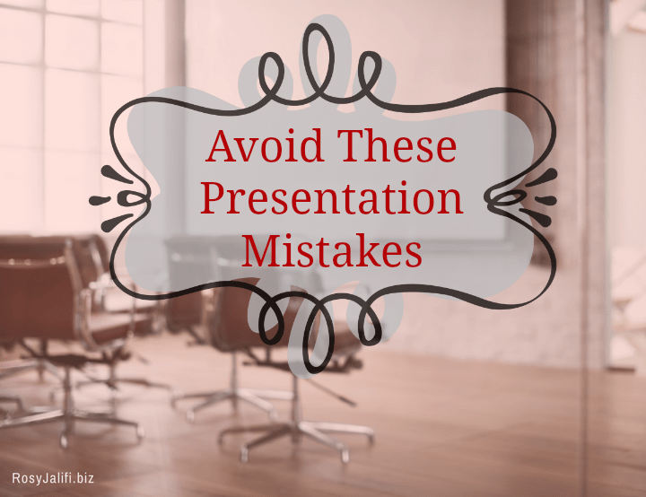 Improve Presentation Skills by Avoiding These 12 Mistakes