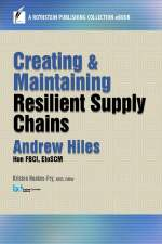 Creating and Maintaining Resilient Supply Chains (A Rothstein eBook Collection Title)