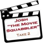 Josh the Movie Squabbler Hollywood Movie Review Worst Movies