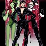DC Dames: Poison Ivy, Catwoman, & Harley Quinn [Batman Art]