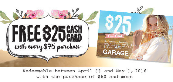FREE $25 cash card with every $75 purchase at Garage San Jose