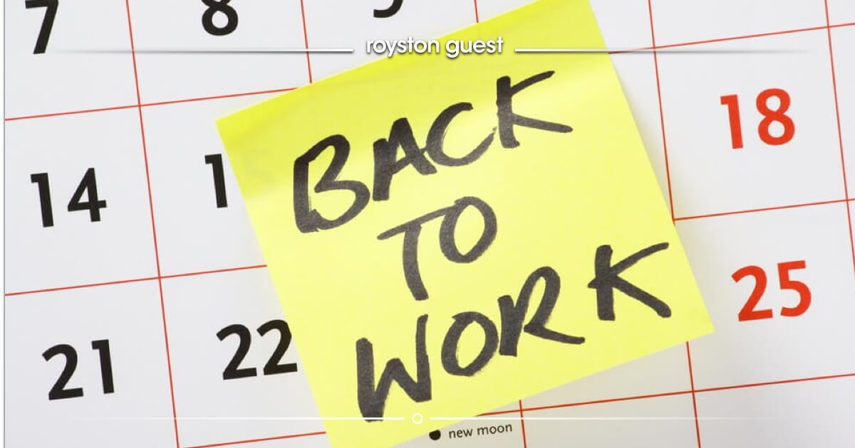 3 tips for returning back to work after a holiday Royston Guest