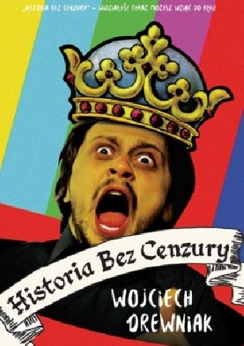 """Okładka książki """"Historia Bez Cenzury"""" Wojciecha Drewniaka"""