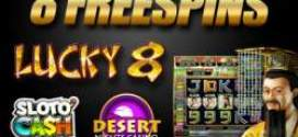 FREESPINS  Lucky 8 Slotocash and Desert Nights RTG 24 Hours Only