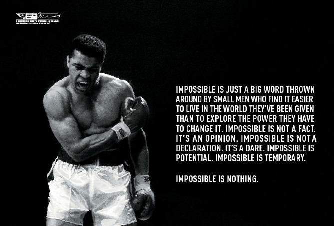 Muhammad Ali had it straight.