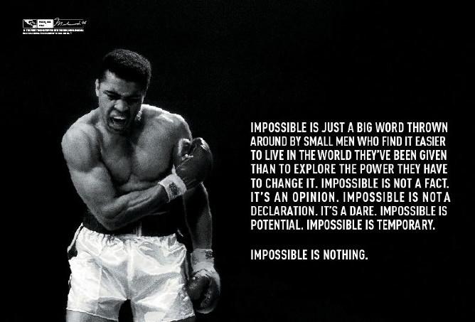 Muhammad Ali had it straight.