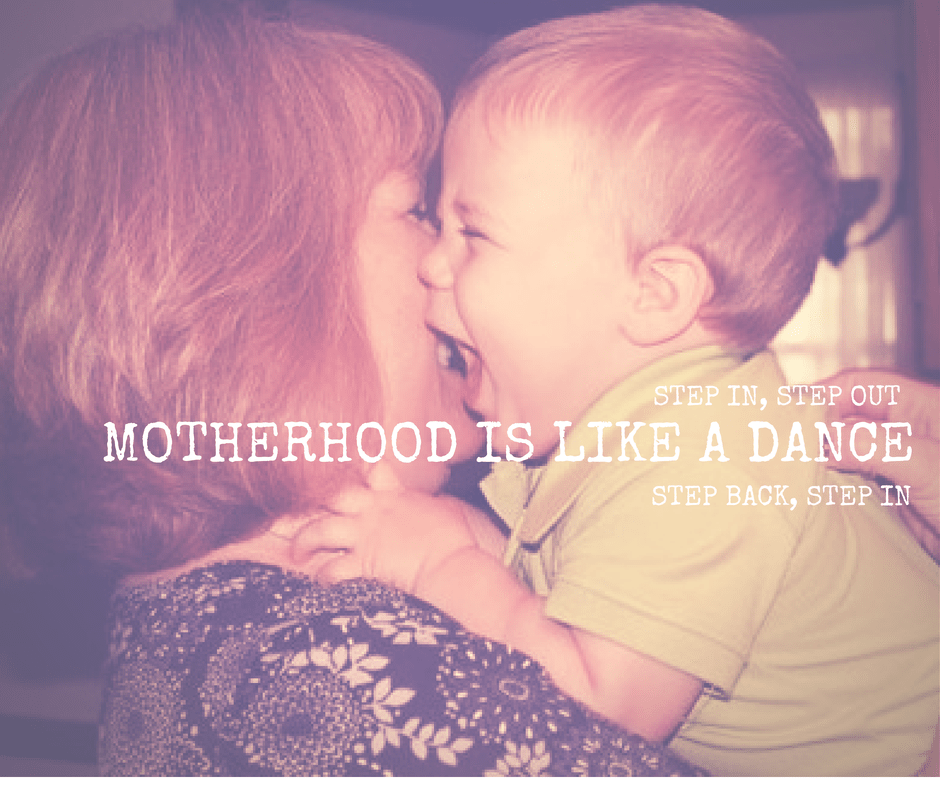MOTHERHOOD IS LIKE A DANCE