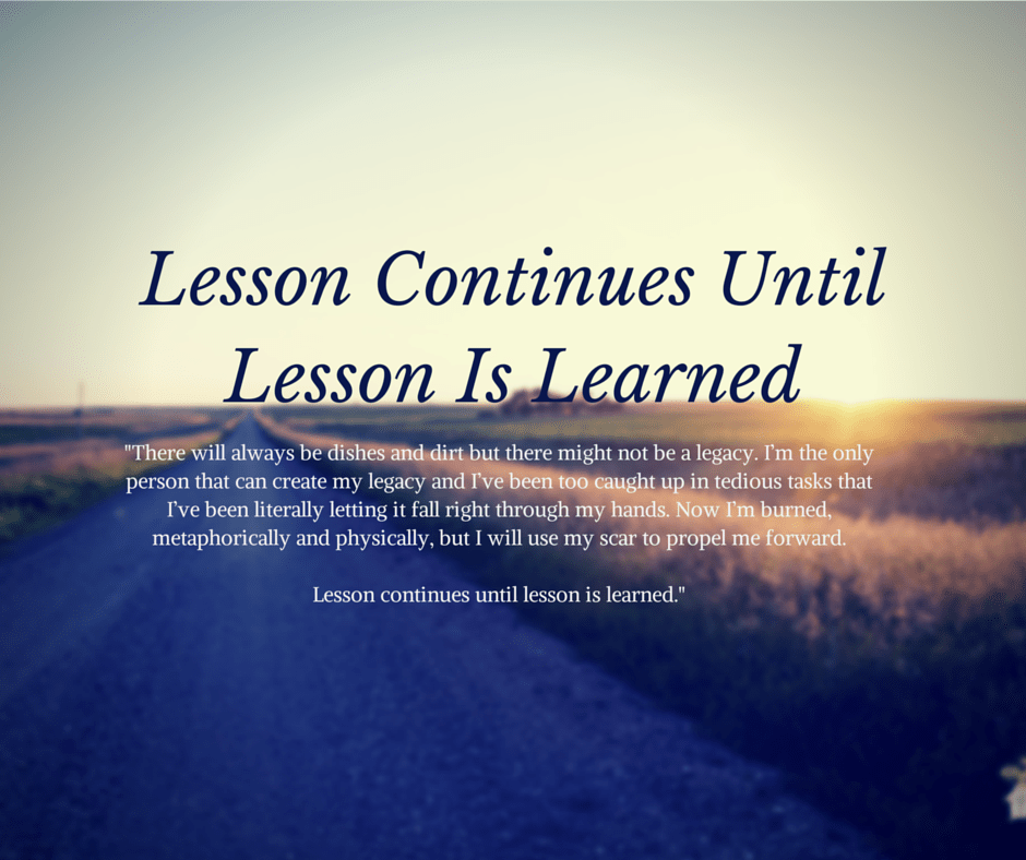 Lesson Continues Until Lesson Is Learned