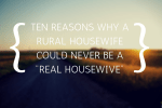 Rural Housewives Never Real Housewives