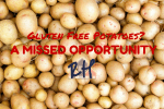 Gluten Free Potatoes- A Missed Opportunity