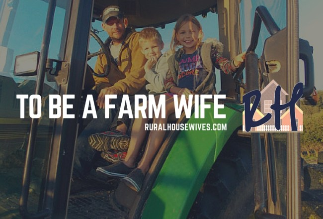 To Be a Farm Wife