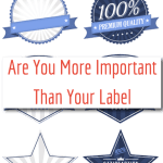 Are You More Important Than Your Label
