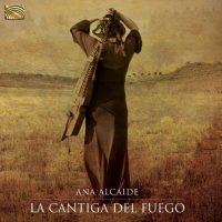 Ana ALCAIDE - La Cantiga Del Fuego