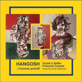 Yochk'o SEFFER – Hangosh (L'Homme primitif)