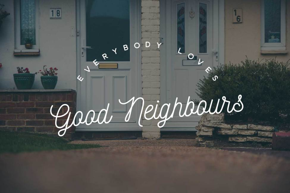 Everybody loves good neighbours