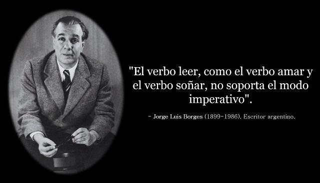 Jorge Luis Borges (frase célebre sobre la lectura)