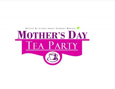 Mother\u0027s Day Tea Party (Carmichael Park Farmers Market) presented by