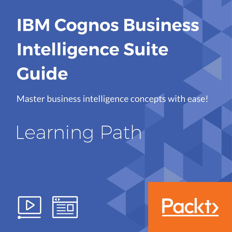 LEARNING PATH IBM Cognos Business Intelligence Suite Guide