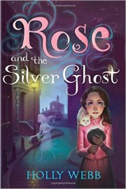 'Rose and the Silver Ghost' by Holly Webb