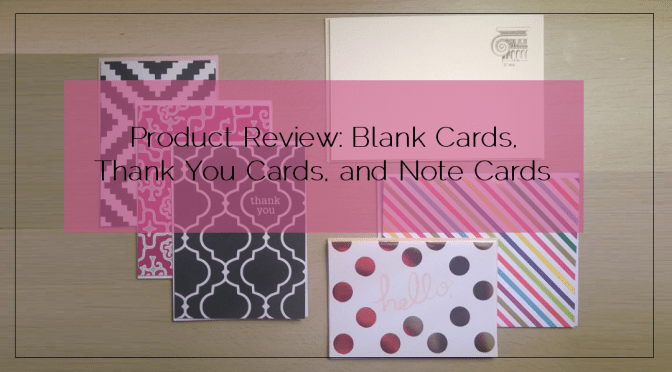 Product Review: Blank Cards, Thank You Cards, and Note Cards
