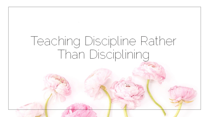 Teaching Discipline Rather Than Disciplining
