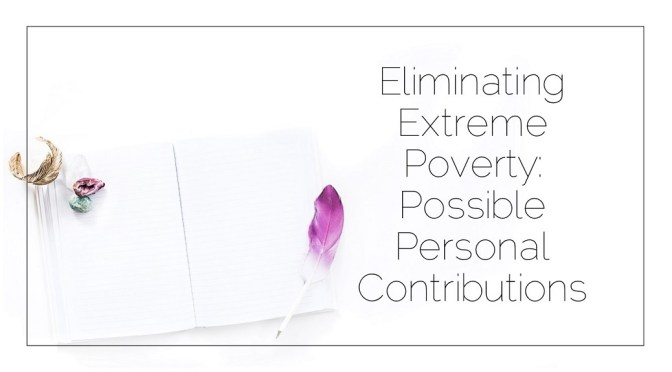 Eliminating Extreme Poverty: Possible Personal Contributions