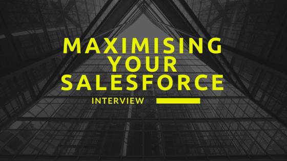 Maximising your Salesforce