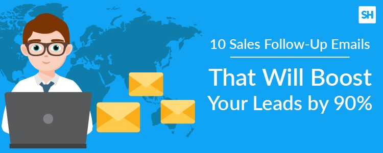 10 Sales Follow-Up Emails That Will Boost Your Leads by 90 (Updated) - follow sales