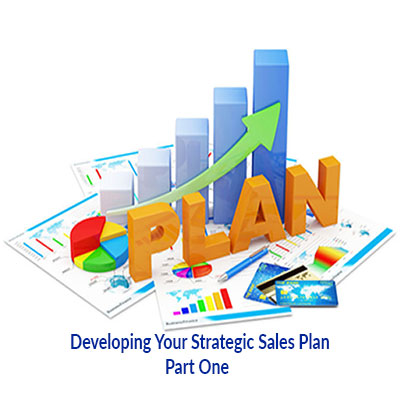 Developing Your Strategic Sales Plan - For Sales Management - sales plan