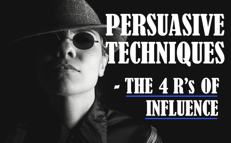 Persuasive Techniques – The Four R's of Influence