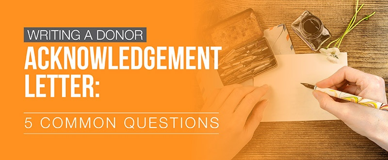 Writing a Donor Acknowledgement Letter 5 Common Questions