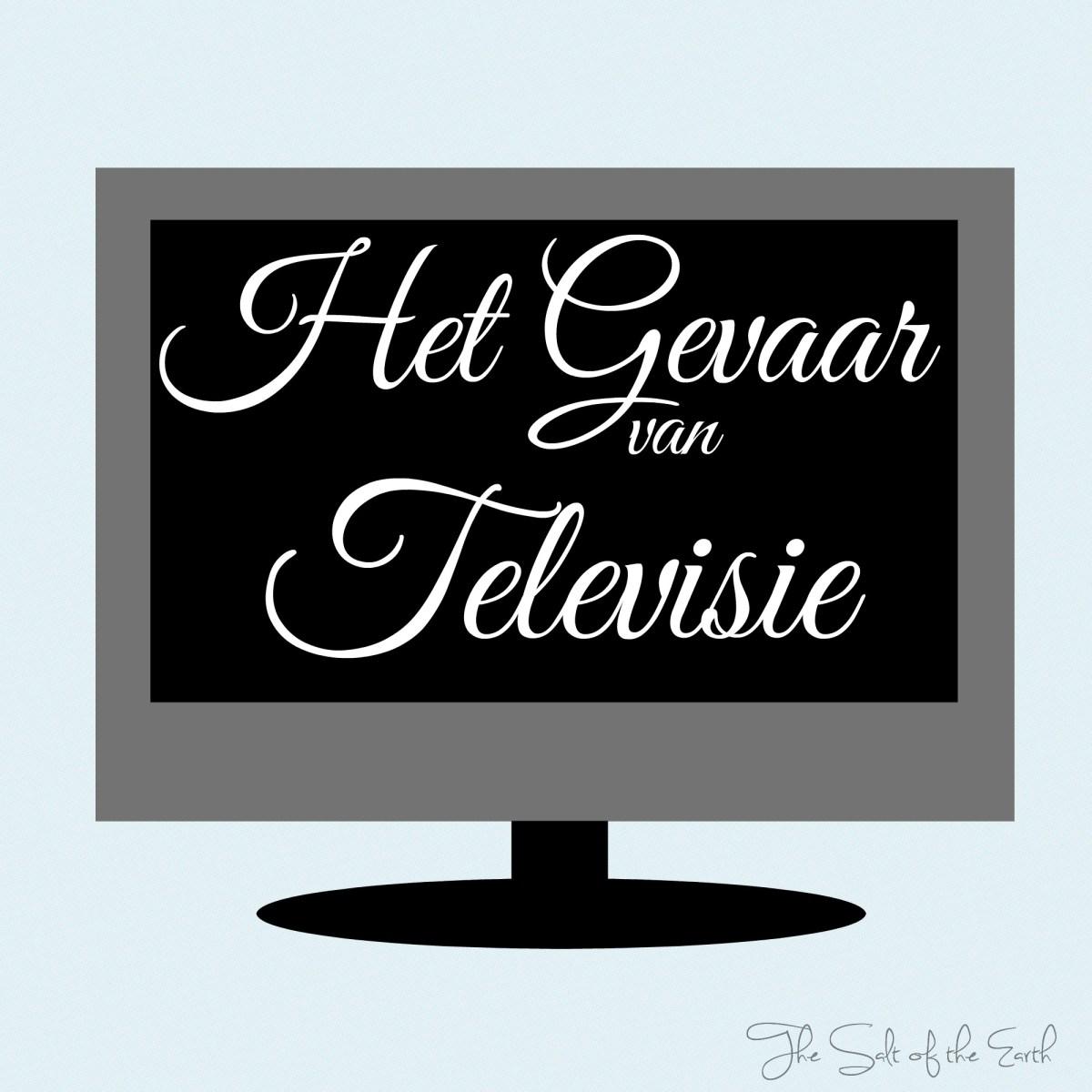 Het gevaar van televisie