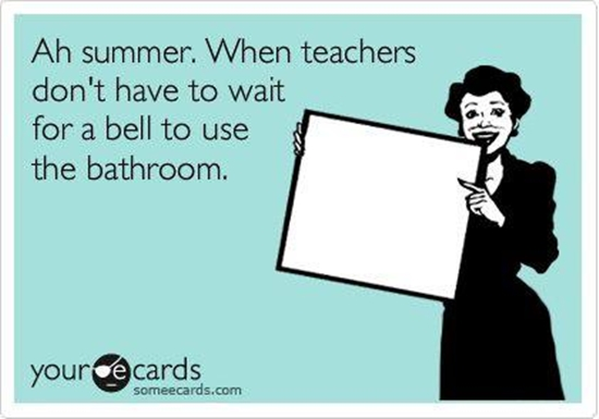 You Might Be a Teacher Ready for Summer If