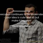 """Execution Matters… Ideas Don't!"""