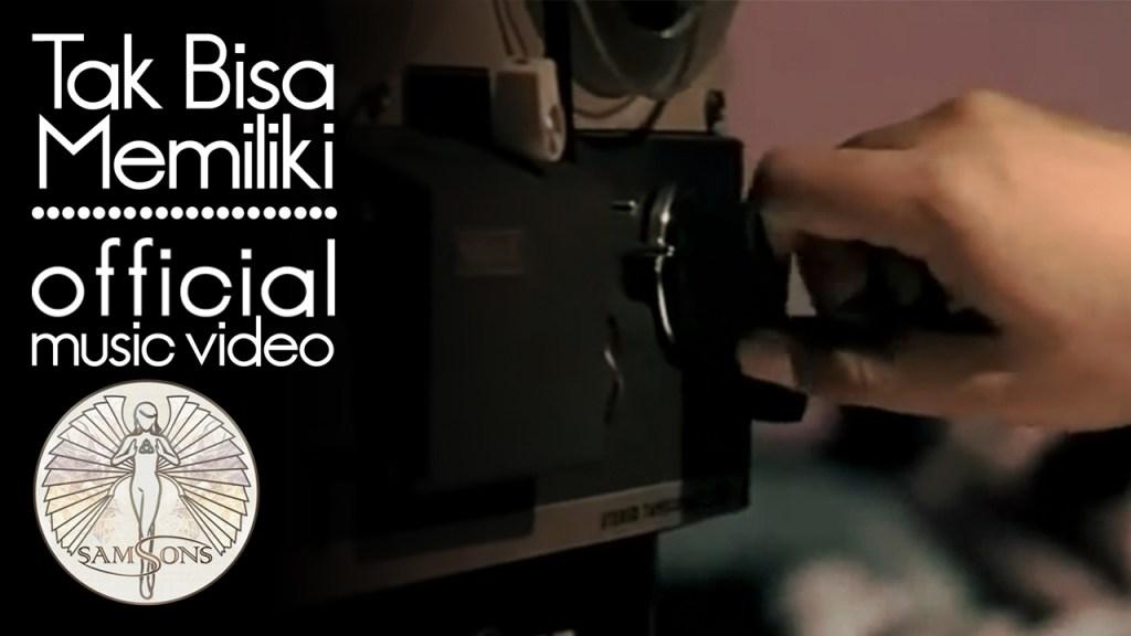 SamSonS - Tak Bisa Memilki (Official Music Video)