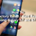How to Factory Reset, Hard Reset Samsung Galaxy S7 and S7 Edge