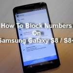 How to Block Numbers on Samsung Galaxy S8 / S8+